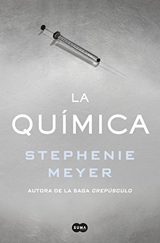 La química (Spanish Edition) by [Meyer, Stephenie]