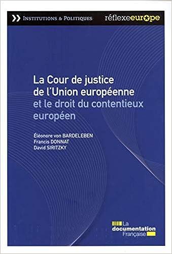 Book's Cover of La Cour de justice de l'Union européenne et le droit du contentieux européen (Français) Broché – 10 novembre 2012
