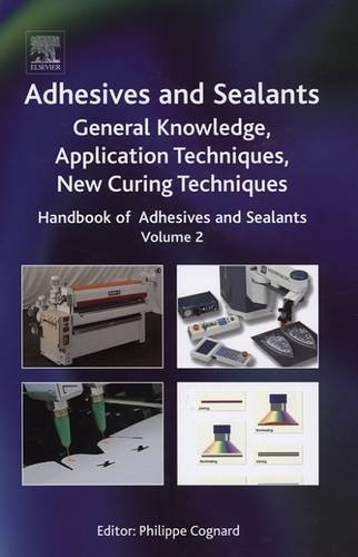 handbook-of-adhesives-and-sealants-volume-2-general-knowledge-application-of-adhesives-new-curing-te