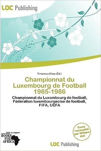 Lire Championnat Du Luxembourg de Football 1985-1986 pdf