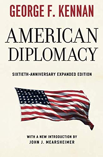 American Diplomacy: Sixtieth-Anniversary Expanded Edition (Walgreen Foundation Lectures)
