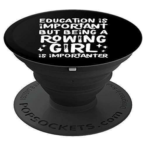 Rowing Girl Is Importanter Funny School Sports Gift - PopSockets Grip and Stand for Phones and Tablets