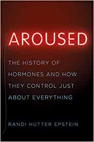 Aroused History Hormones Control Everything product image