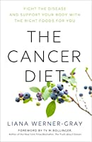 Cancer Diet: Heal the Disease and Support Your Immune System with the Right Foods for You