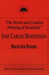 The Heroic and Creative Meaning of Socialism (Revolutionary Studies)
