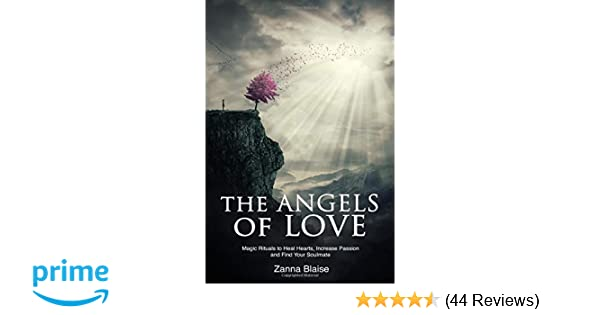 The Angels of Love: Magic Rituals to Heal Hearts, Increase