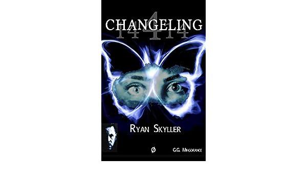 Changeling: Ryan Skyller, Caso nº 14414 eBook: G.G. Mingorance ...