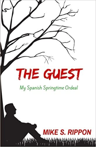 Book The Guest: My Spanish Springtime Ordeal
