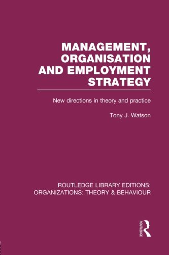 Management Organization and Employment Strategy (RLE: Organizations): New Directions in Theory and Practice (Routledge L