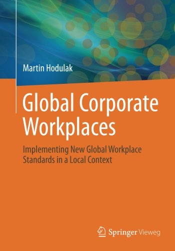 Global Corporate Workplaces: Implementing New Global Workplace Standards in a Local Context