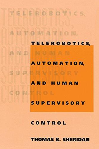 Telerobotics, Automation, And Human Supervisory Control (MIT Press)