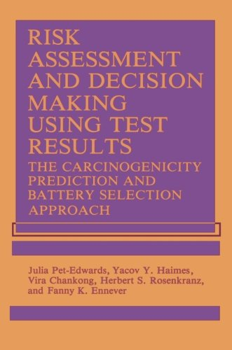 Risk Assessment and Decision Making Using Test Results: The Carcinogenicity Prediction and Battery Selection Approach
