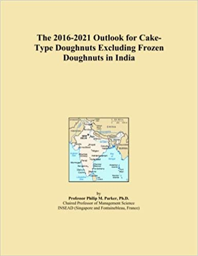 Book The 2016-2021 Outlook for Cake-Type Doughnuts Excluding Frozen Doughnuts in India
