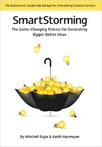 Book Smartstorming (R): The Game Changing Process for Generating Bigger, Better Ideas