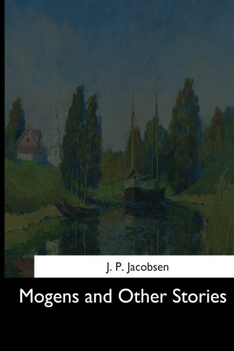 Mogens and Other Stories [J. P. Jacobsen] (Tapa Blanda)