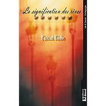 La signification des rêves: Comprendre le langage onirique (VIE & SANTE) (French Edition)