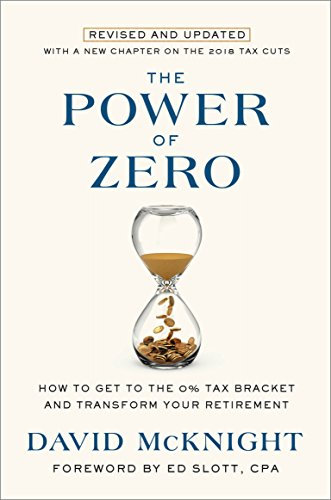 The Power of Zero, Revised and Updated: How to Get to the 0% Tax Bracket and Transform Your Retirement (Best Dividend Investment Strategies)