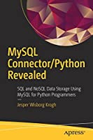 MySQL Connector/Python Revealed: SQL and NoSQL Data Storage Using MySQL for Python Programmers Front Cover