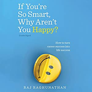 If You're So Smart, Why Aren't You Happy? Audiobook