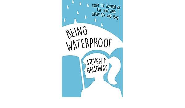 Being Waterproof (English Edition) eBook: Steven F. Galloway ...