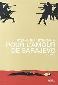 Pour l'amour de Sarajevo par Stéphane Piletta-Zanin