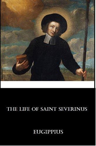The Life of Saint Severinus