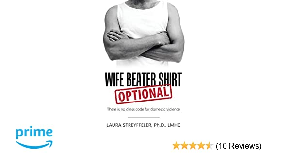 Amazon com: Wife Beater Shirt Optional: There Is No Dress Code for