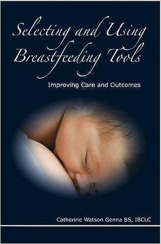 Selecting and Using Breastfeeding Tools
