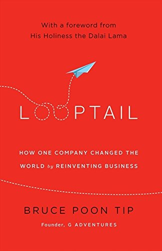 Looptail: How One Company Changed The World By Reinventing Busine