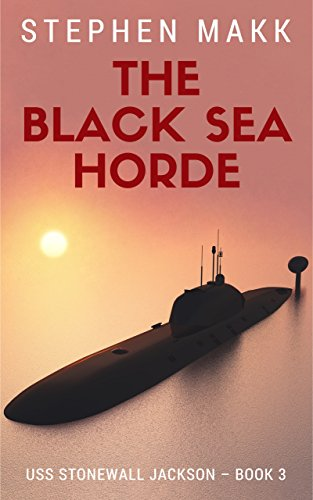 (The Black Sea Horde (USS Stonewall Jackson Book 3))