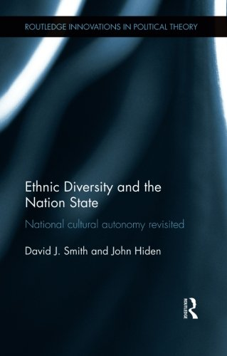 Ethnic Diversity and the Nation State: National Cultural Autonomy Revisited