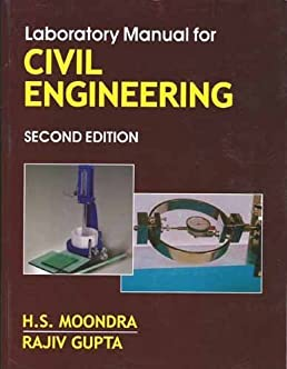 buy laboratory manual for civil engineering second edition 0 book rh amazon in Civil Engineering Lab Line Instruments Lab Mechanical Engineering Lab