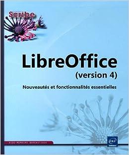 Amazon Fr Libreoffice Version 4 Nouveautes Et