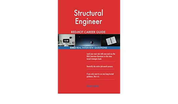Structural Engineer Red Hot Career Guide 2503 Real Interview Questions Careers Red Hot 9781987638790 Amazon Com Books