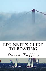 Beginner's Guide to Boating: A How to Guide