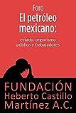 img - for El petr leo mexicano: Estado, organismo p blico y trabajadores (Foros) (Spanish Edition) book / textbook / text book