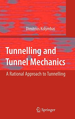 Tunnelling and Tunnel Mechanics: A Rational Approach to Tunnelling (Rock Mechanics Design In Mining And Tunneling)