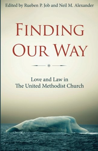 Finding Our Way: Love and Law in The United Methodist Church ()