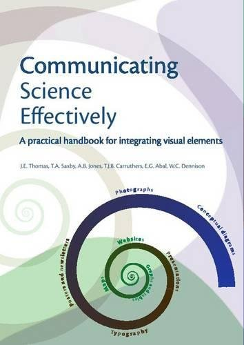 Communicating Science Effectively: A Practical Handbook for Integrating Visual Elements
