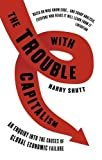img - for The Trouble with Capitalism: An Enquiry into the Causes of Global Economic Failure book / textbook / text book