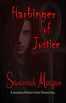 Harbinger of Justice (Harbinger Witch Saga Book 1) by [Morgan, Savannah]