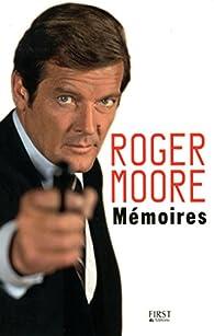 Mémoires de Roger Moore par Roger Moore