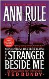 By Ann Rule The Stranger Beside Me (Reprint)