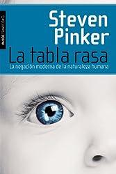 La tabla rasa: La negación moderna de la naturaleza humana (Spanish Edition)