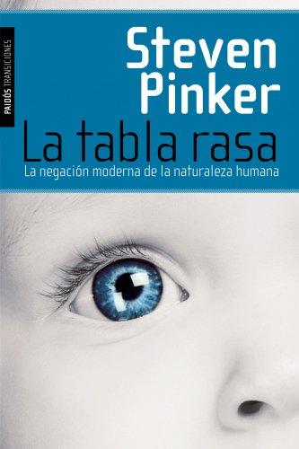 Descargar Libro La Tabla Rasa: La Negación Moderna De La Naturaleza Humana Steven Pinker
