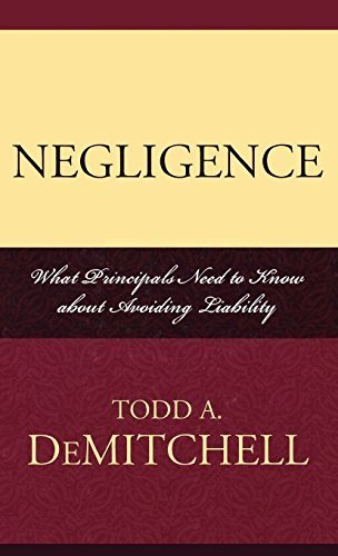 Negligence: What Principals Need to Know About Avoiding Liability by Todd A. DeMitchell (2006-12-20)