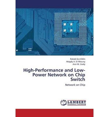 Download High-Performance and Low-Power Network on Chip Switch (Paperback) - Common PDF