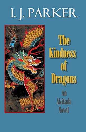 (The Kindness of Dragons: An Akitada novel (Akitada mysteries Book 18))