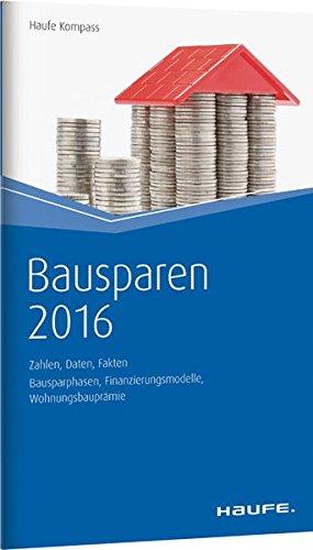 Kompass Bausparen 2016: Zahlen, Daten, Fakten (Haufe Kompass)