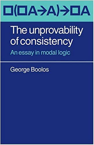 com the unprovability of consistency an essay in modal  the unprovability of consistency an essay in modal logic 1st edition
